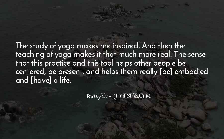 Rodney Yee Quotes #1248407