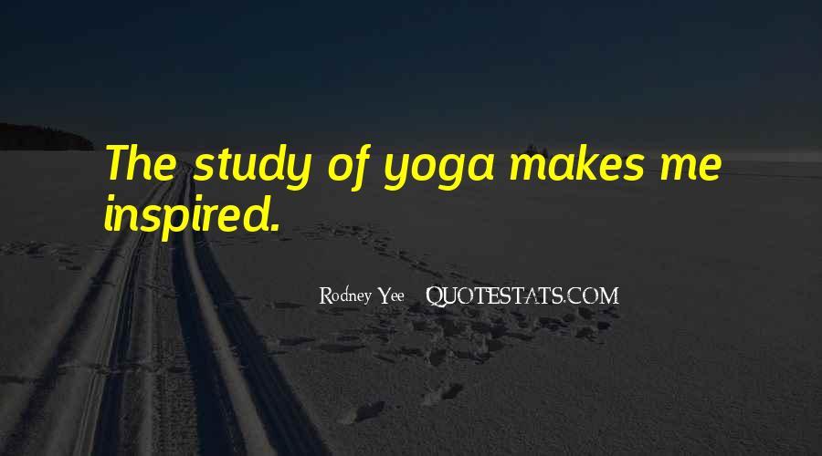 Rodney Yee Quotes #1502270