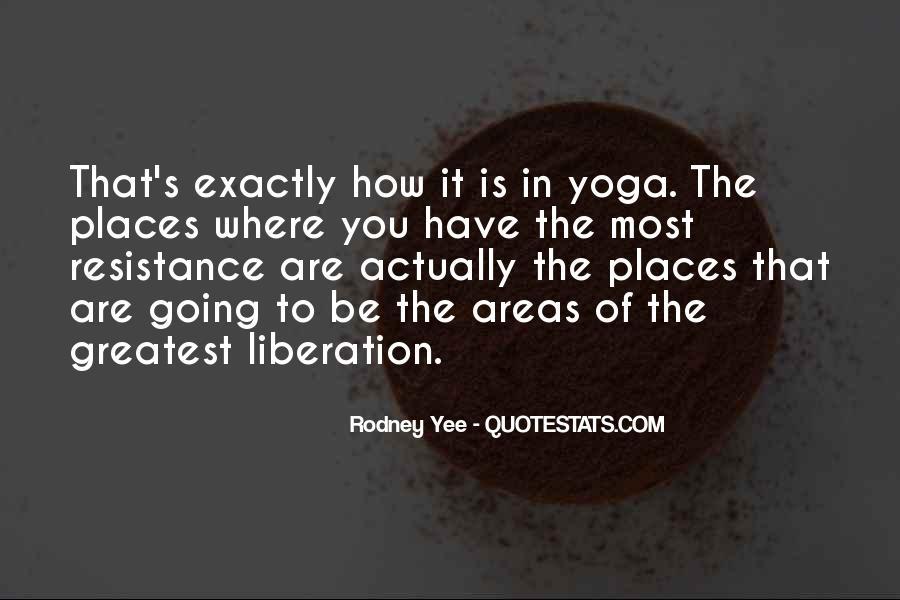 Rodney Yee Quotes #585409
