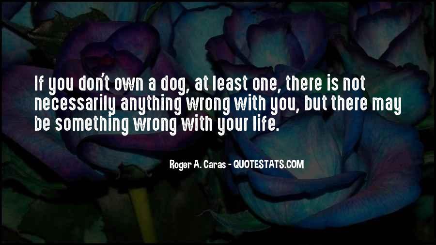 Roger A. Caras Quotes #40498
