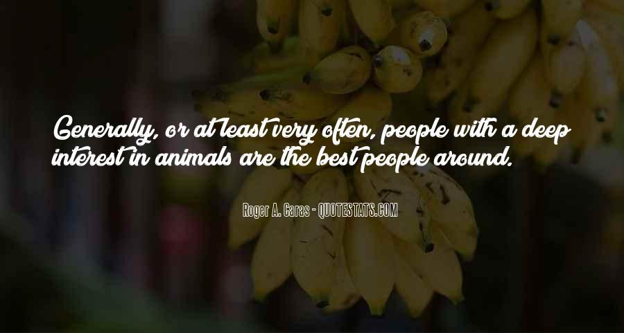 Roger A. Caras Quotes #964684