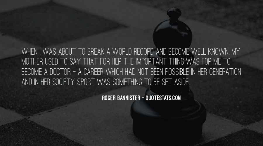 Roger Bannister Quotes #1011432
