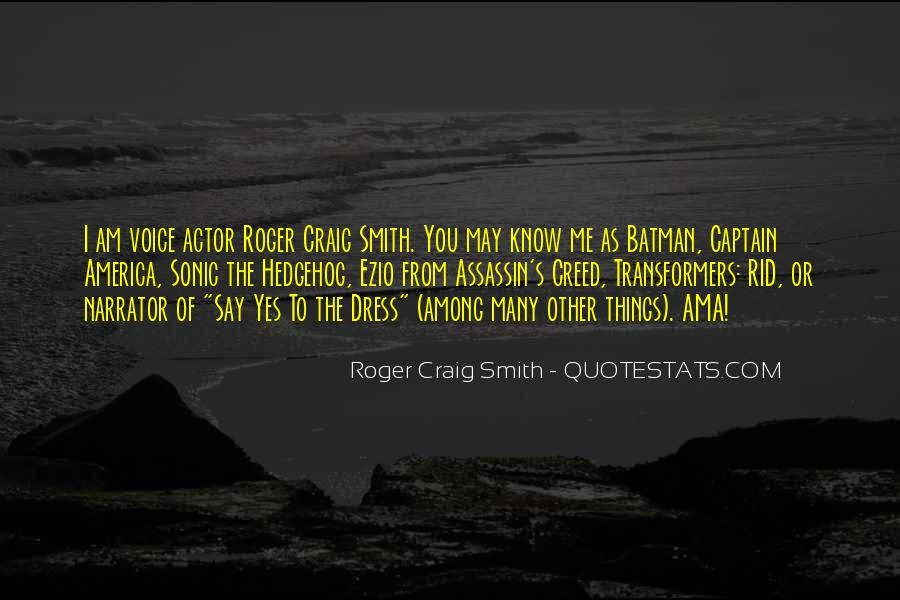 Roger Craig Smith Quotes #637501