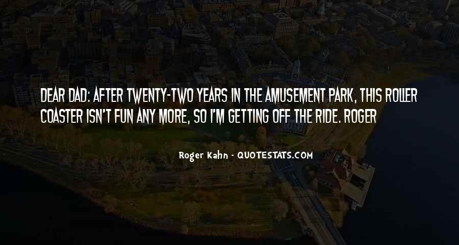 Roger Kahn Quotes #1428302