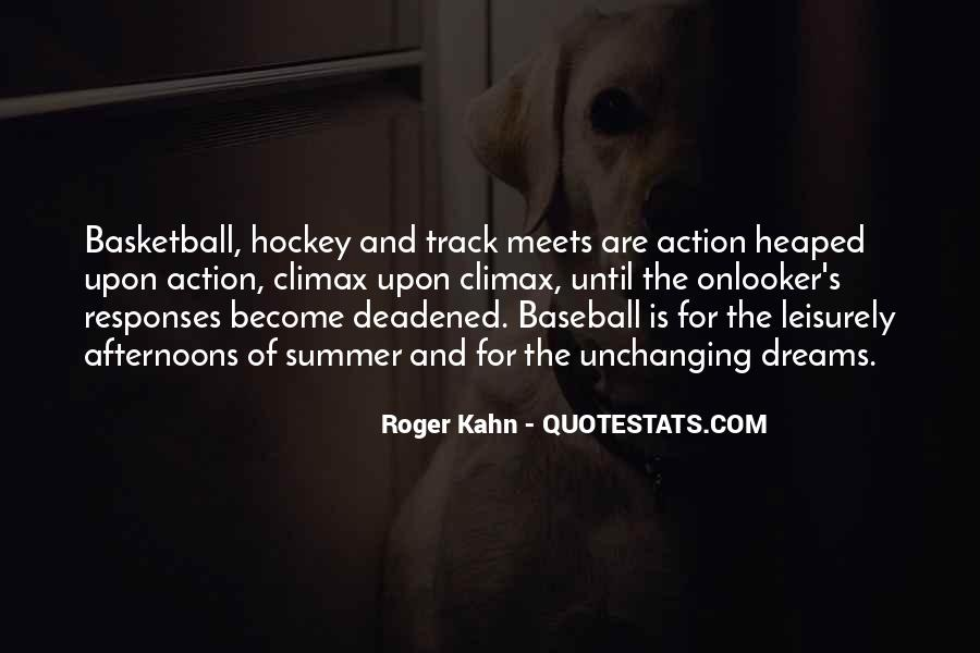 Roger Kahn Quotes #1739650