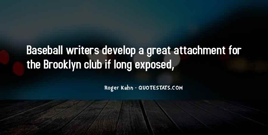 Roger Kahn Quotes #321970