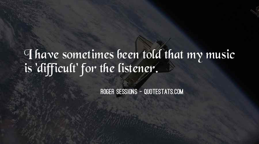 Roger Sessions Quotes #1730955