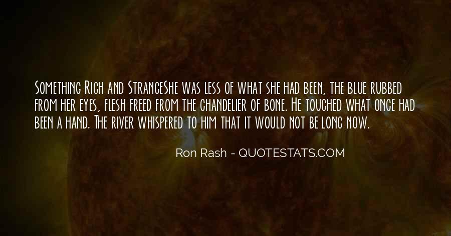 Ron Rash Quotes #609517