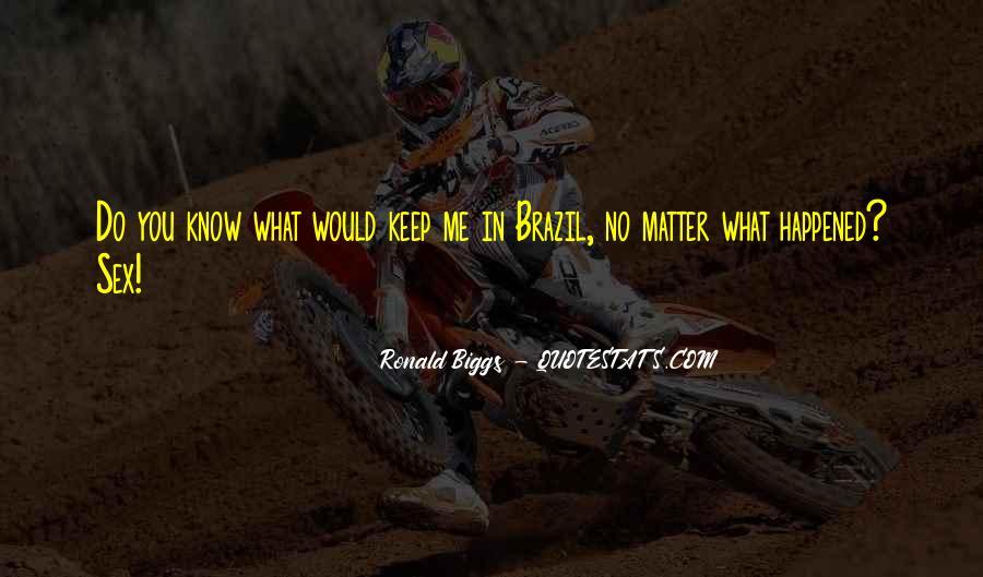 Ronald Biggs Quotes #1782664