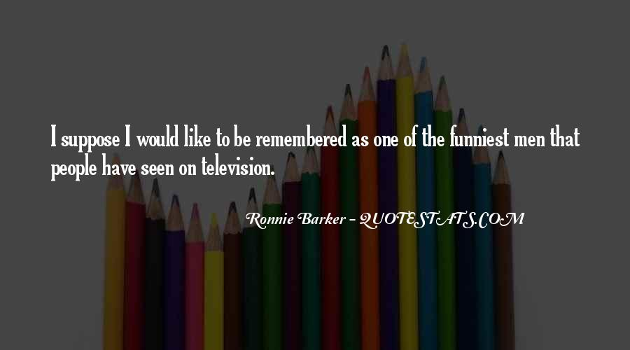Ronnie Barker Quotes #1202098