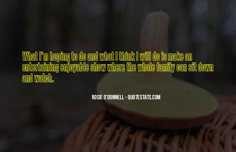 Rosie O'Donnell Quotes #1240362