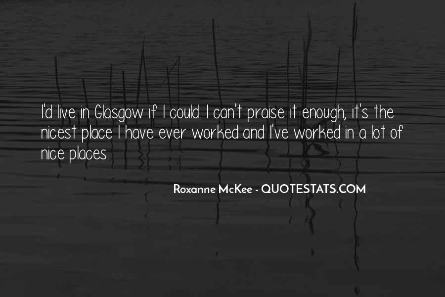 Roxanne McKee Quotes #1426887