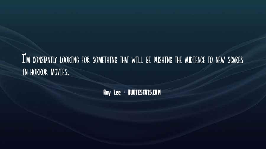 Roy Lee Quotes #1433650