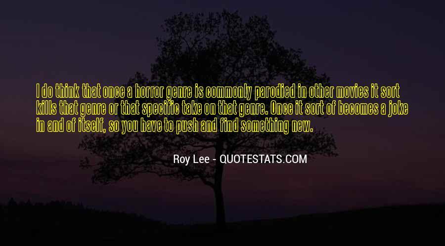 Roy Lee Quotes #856335