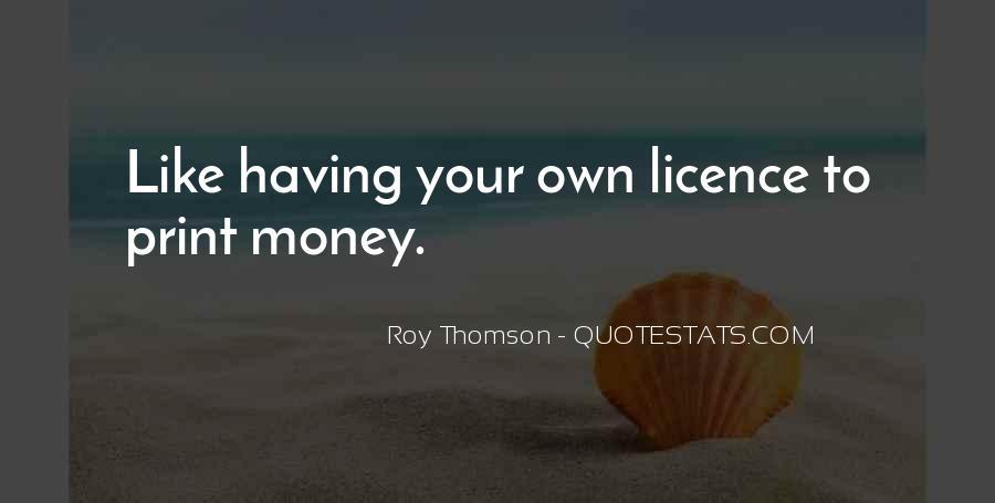 Roy Thomson Quotes #940846