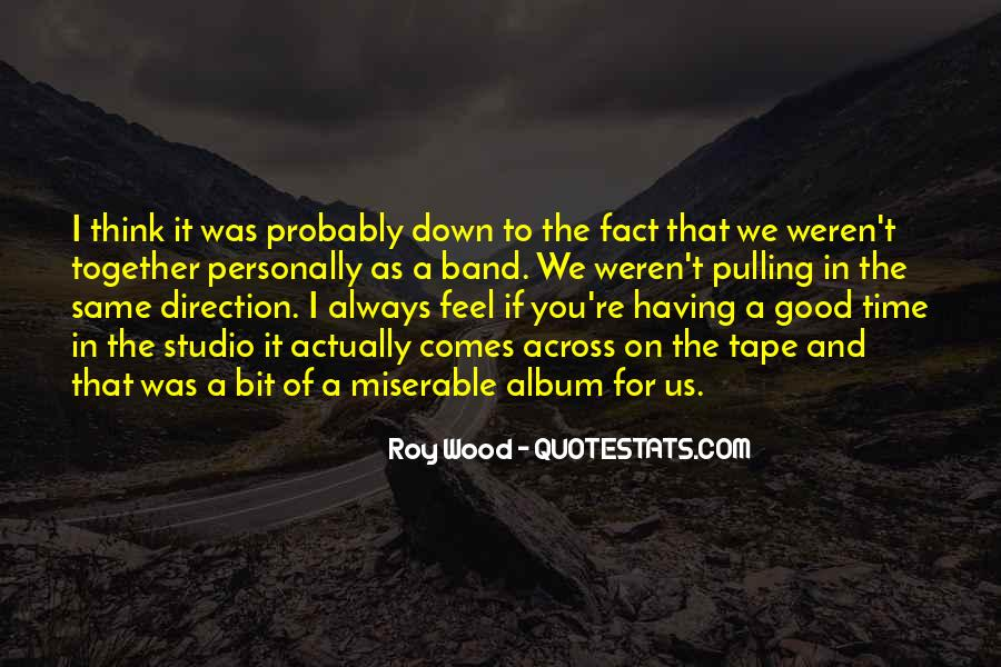 Roy Wood Quotes #1129165