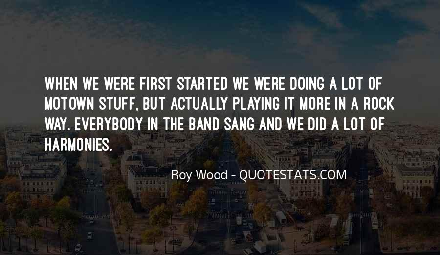 Roy Wood Quotes #1832568