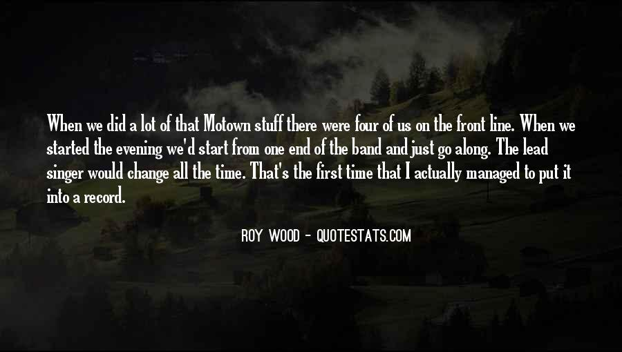 Roy Wood Quotes #353474