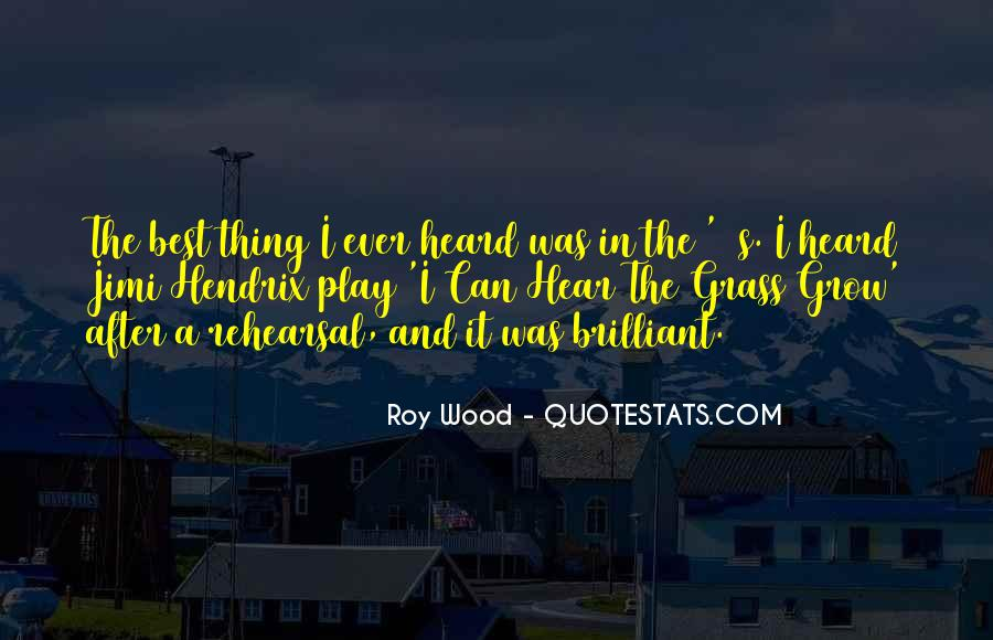 Roy Wood Quotes #426307