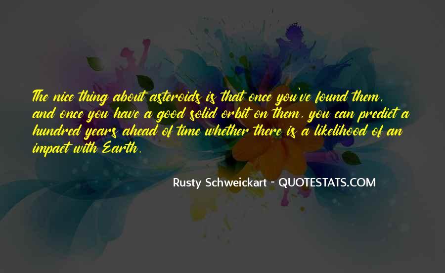Rusty Schweickart Quotes #1198207