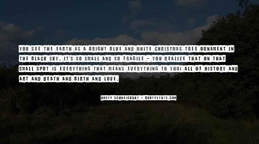Rusty Schweickart Quotes #801950