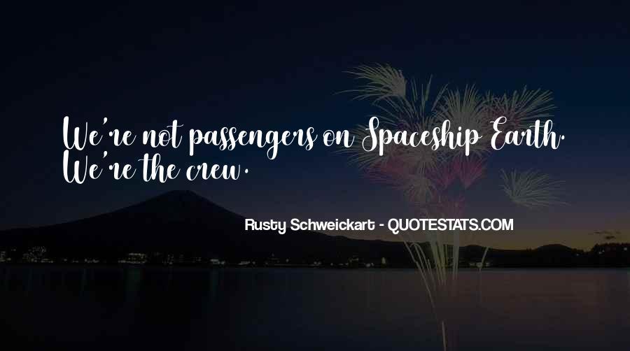 Rusty Schweickart Quotes #944126