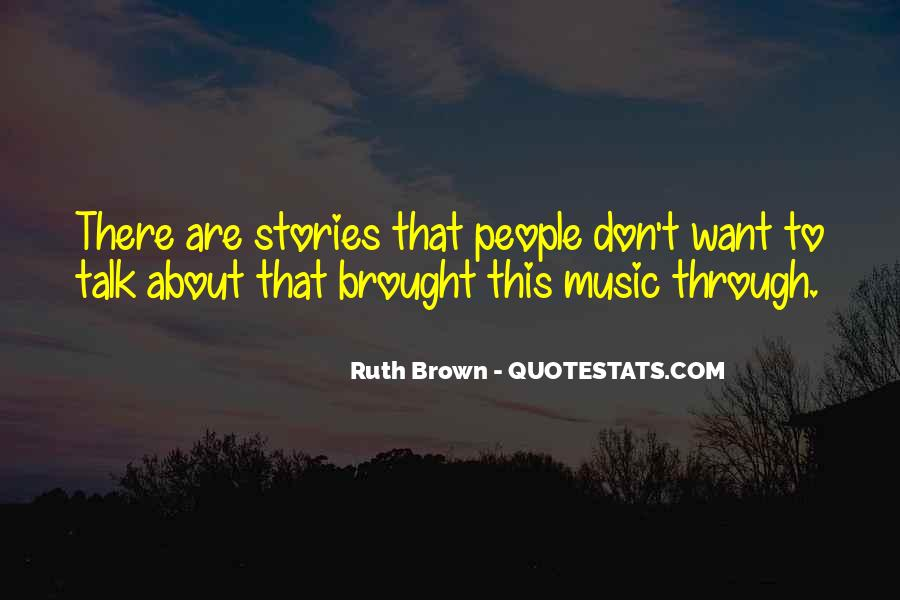 Ruth Brown Quotes #1230823