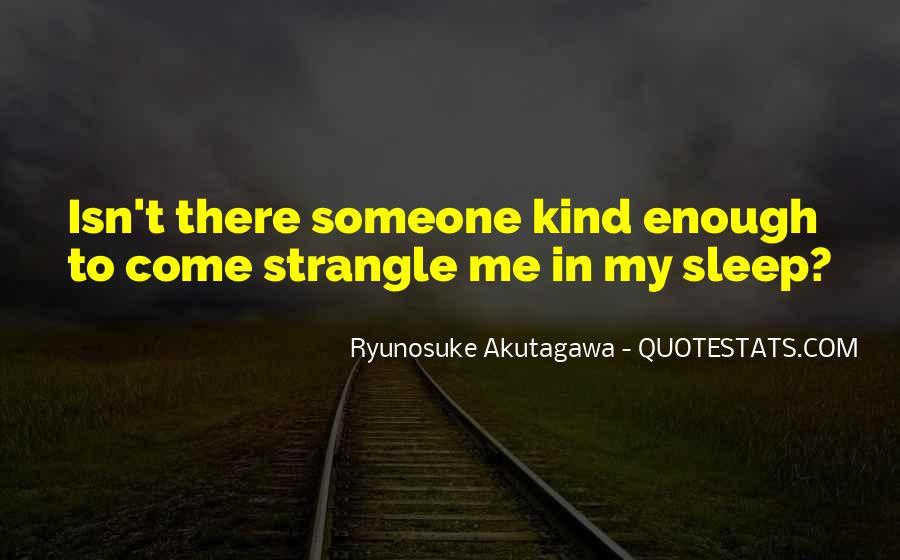 Ryunosuke Akutagawa Quotes #1627760