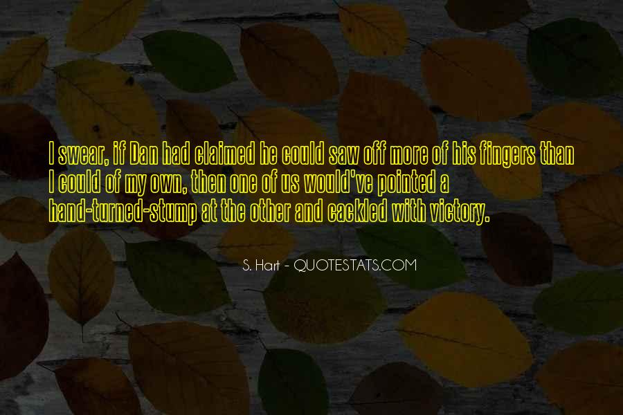 S. Hart Quotes #1833611