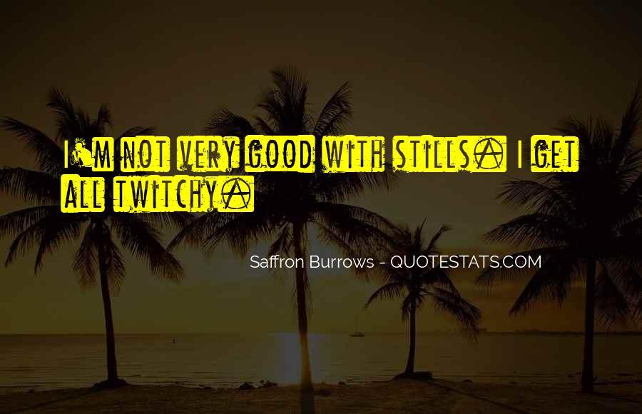 Saffron Burrows Quotes #29800