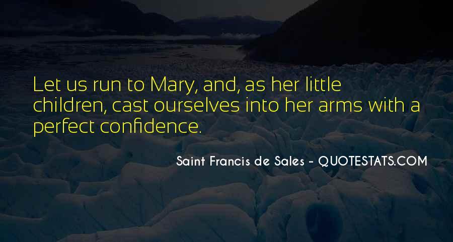 Saint Francis De Sales Quotes #1683876