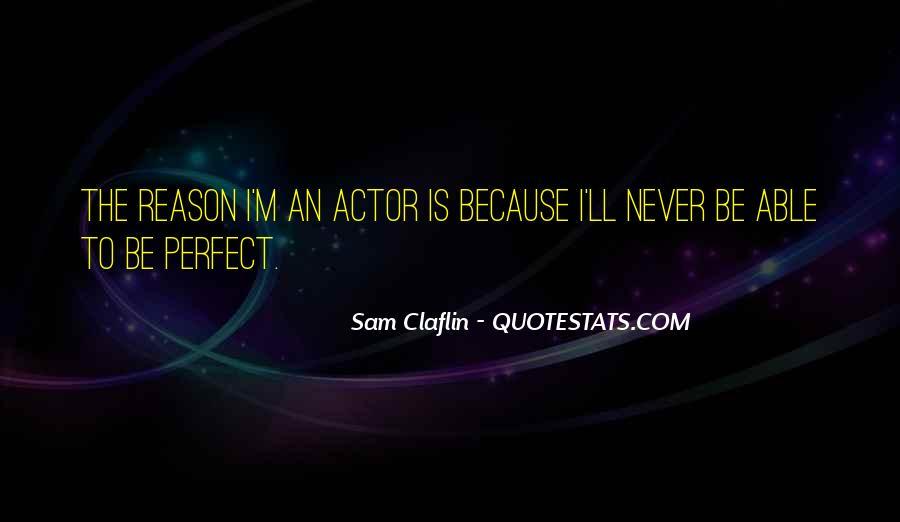 Sam Claflin Quotes #1270392