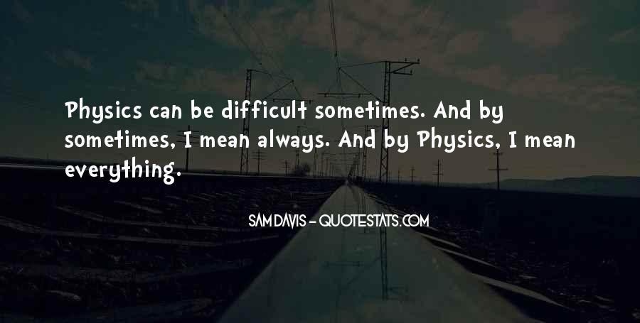 Sam Davis Quotes #390532