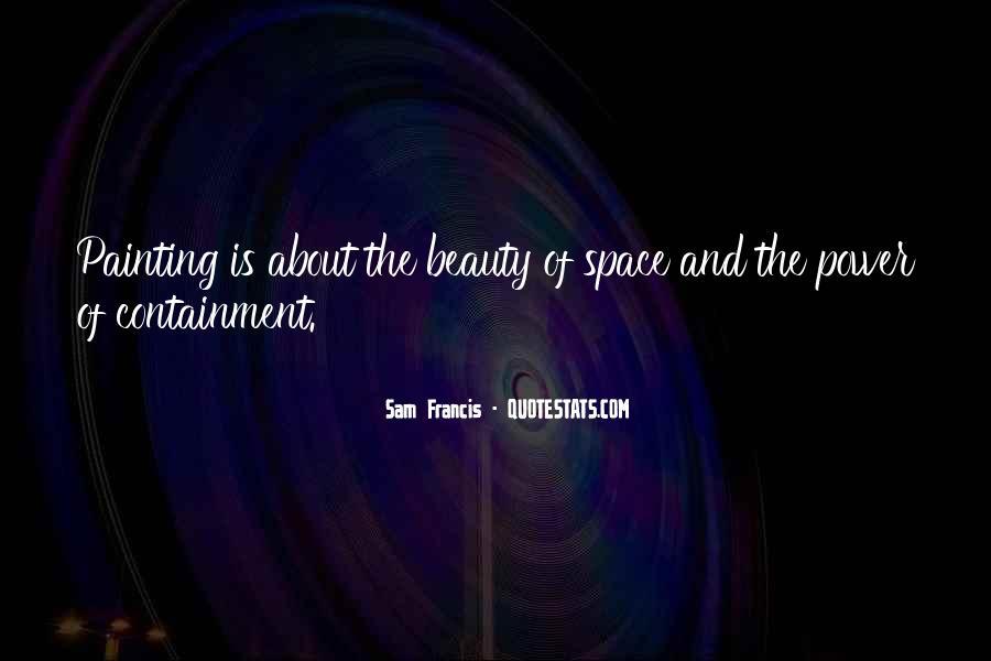 Sam Francis Quotes #525363