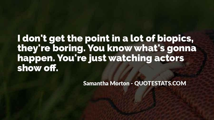 Samantha Morton Quotes #1309212