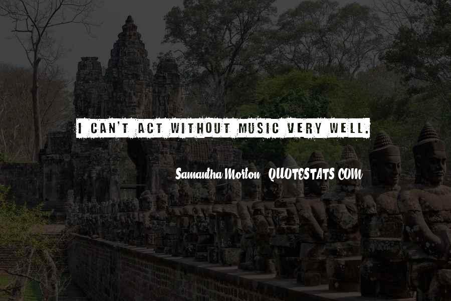 Samantha Morton Quotes #635540