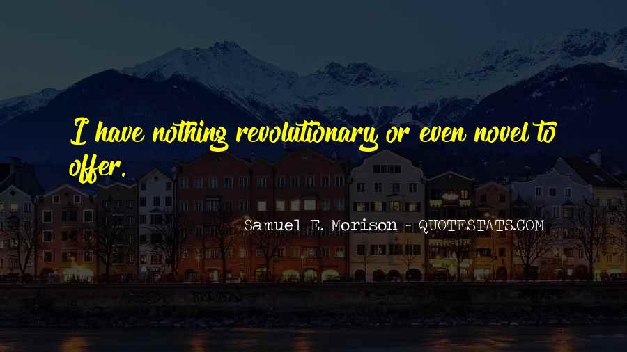 Samuel E. Morison Quotes #619442