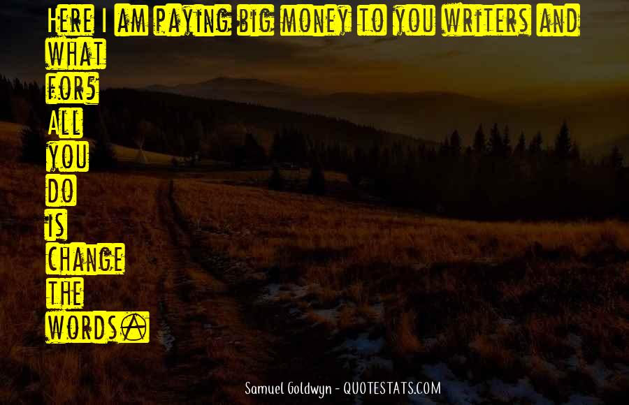 Samuel Goldwyn Quotes #1082602