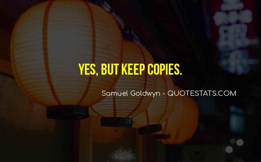 Samuel Goldwyn Quotes #1347862