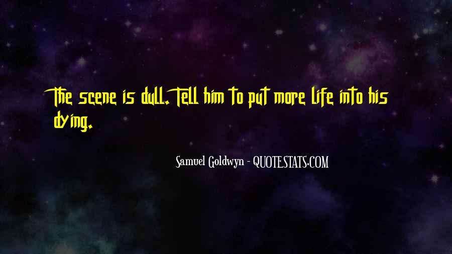 Samuel Goldwyn Quotes #1374534