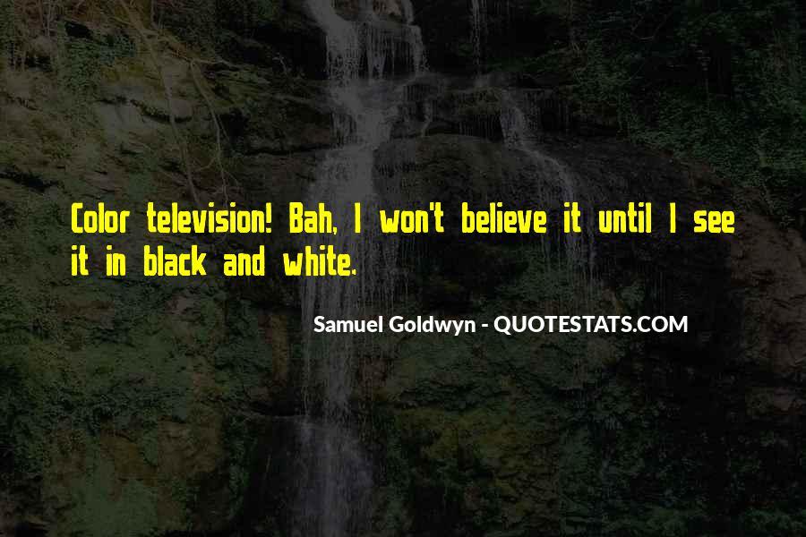 Samuel Goldwyn Quotes #1543212