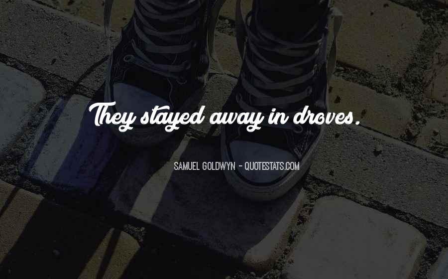 Samuel Goldwyn Quotes #1795043