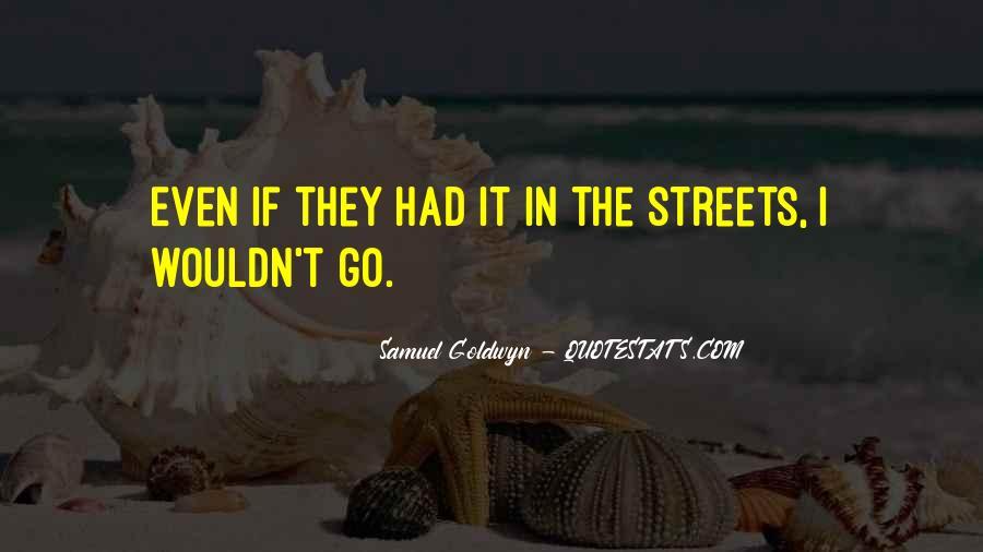 Samuel Goldwyn Quotes #359792