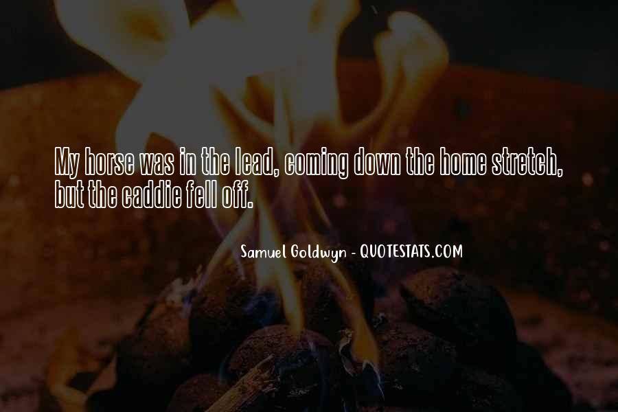 Samuel Goldwyn Quotes #375879