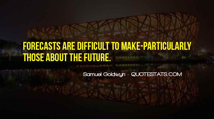 Samuel Goldwyn Quotes #434394