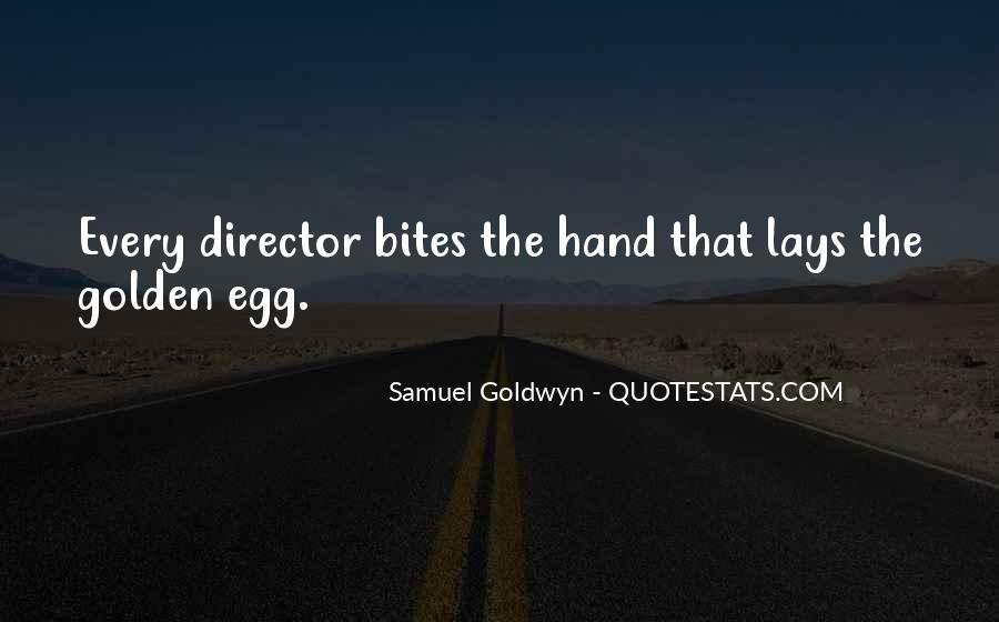 Samuel Goldwyn Quotes #474899