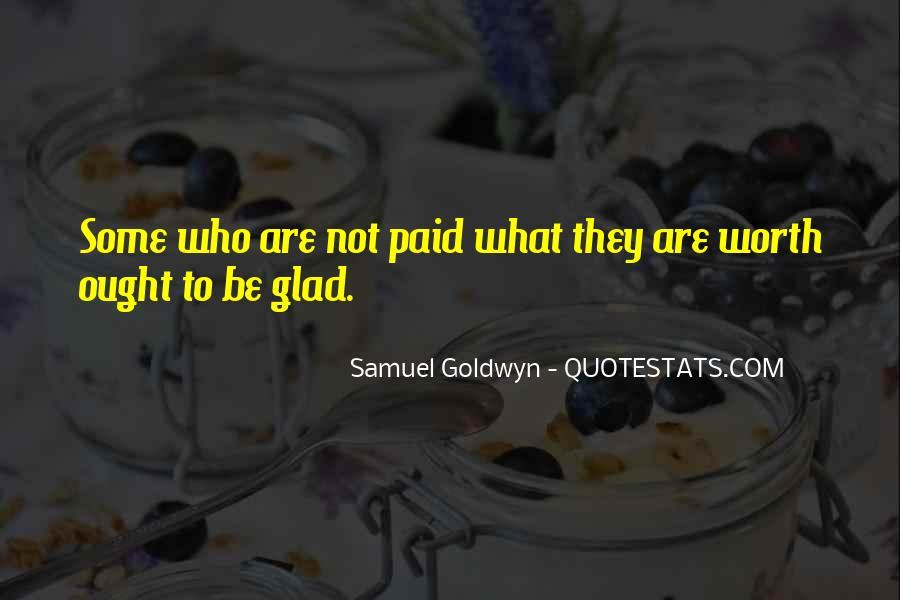 Samuel Goldwyn Quotes #588840