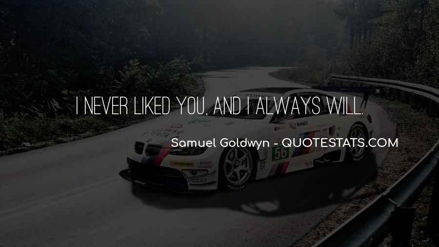 Samuel Goldwyn Quotes #814343