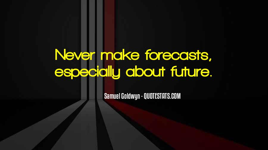Samuel Goldwyn Quotes #860314