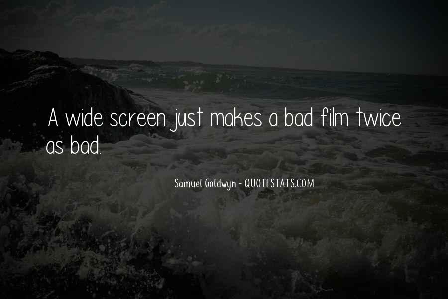 Samuel Goldwyn Quotes #907409